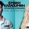 Emrah karaduman ft Aleyna Tilki Cevapsiz Cinlama ( DjKarma Version 2016 )