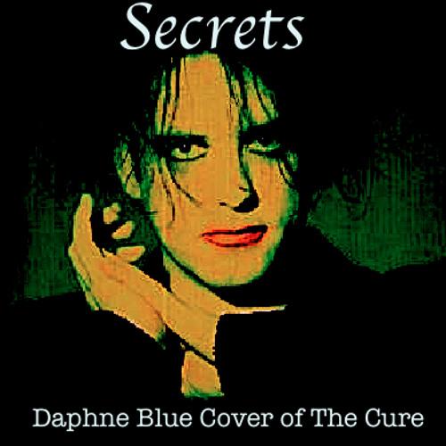 15 Secrets (Daphne Blue Cover Of The Cure)