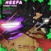 REEFA (Prod. Yung Lan)  - Tommy Fers Ft. Azhel, RemyBoy Khaos, Xamil (Hosted by DJ TEA) mp3