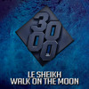 Le Sheikh - Walk On The Moon [Free Download]