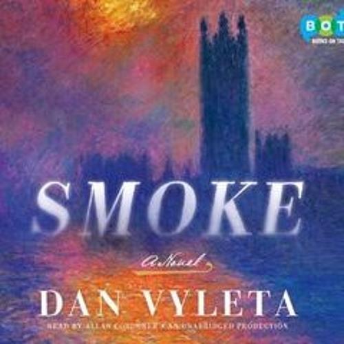 SMOKE by Dan Vyleta, read by Allan Corduner