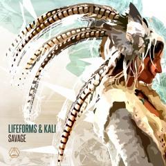 Lifeforms & Kali - Savage (Original Mix)