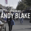 Episode 002: Andy Blake x Deptford Market   London