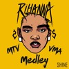 Rihanna - MTV VMA Medley 2016 (DJ SHINE EDIT) **DOWNLOAD FULL VERSION**