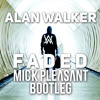 Alan Walker x Slushii - Faded Mick Pleasant Bootleg)