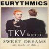 Sweet Dreams (TKV Bootleg)