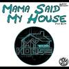 Mama Said My House - Lukas Graham Vs Flo Rida (Mashup)