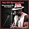 "Blues & Conversation with All Star Big Bill Morganfield his new album ""Bloodstains on the Wall"""