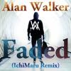 Alan Walker - Faded (IchiMaru Remix)