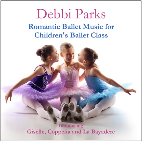 Stream Romantic Ballet Music For Children S Ballet Class Introducing Giselle Coppelia And La Bayadere By Debbi Parks Listen Online For Free On Soundcloud