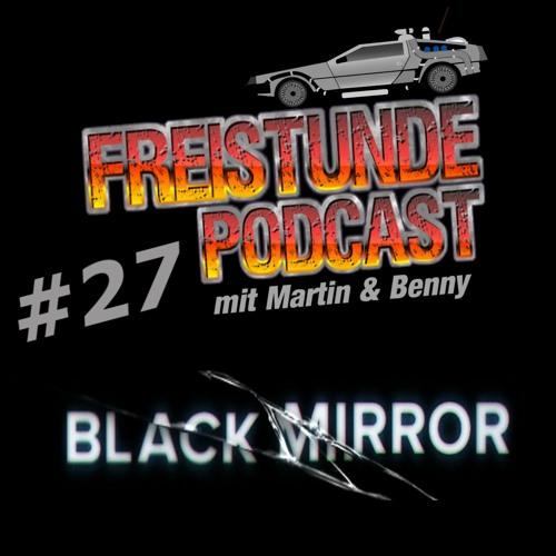 Freistunde #27 - Black Mirror