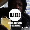 J Hus - Friendly (DJ Zee Remix) | @officialdjzeeuk
