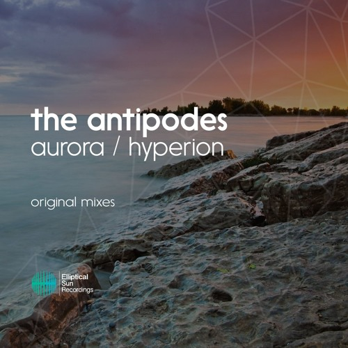 The Antipodes - Aurora ( Original Mix ) OUT NOW