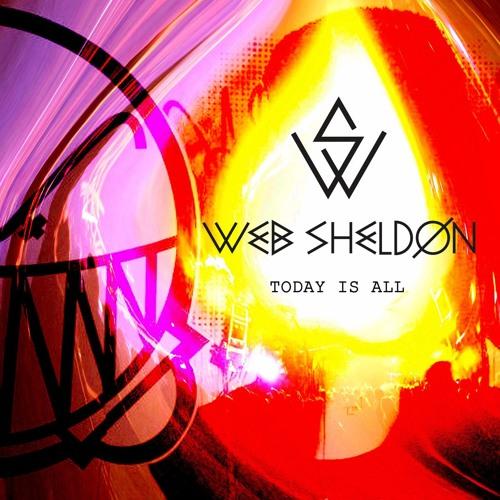 Web Sheldon - Today Is All (EP)