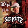 Ep 82 ~ Sir Kutz (Drum n Bass Mixtape)