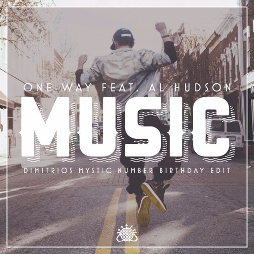 One Way feat. Al Hudson - Music (Dimitrios Mystic Number Birthday Edit)