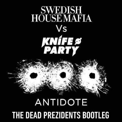 Swedish House Mafia - Antidote (The Dead Prezidents 2016 Bootleg)
