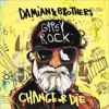 Damian  Brothers 'Gypsy Rock. Change Or Die'. QSTy0D ZQQ0 Youtube