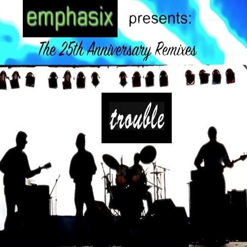 The 25th Anniversary Trouble Remixes