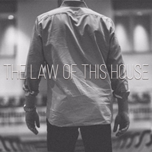 The Law Of This House Pt. 1
