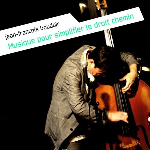 Jean-François Boudoir - Musique pour simplifier le droit chemin