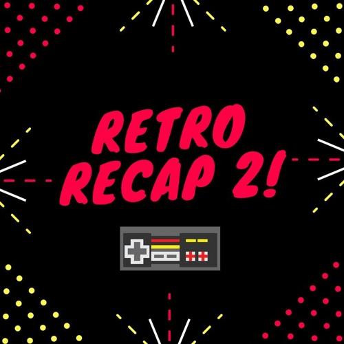 Retro Recap 2