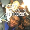 FIRSTCLASS - No Problems [Prod. Jay P Bangz]