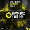 Space Raven - Konstantine (Original Mix) [Outburst Records] PREVIEW
