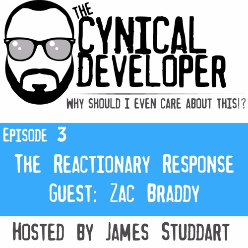 Episode 3 - The Reactionary Response