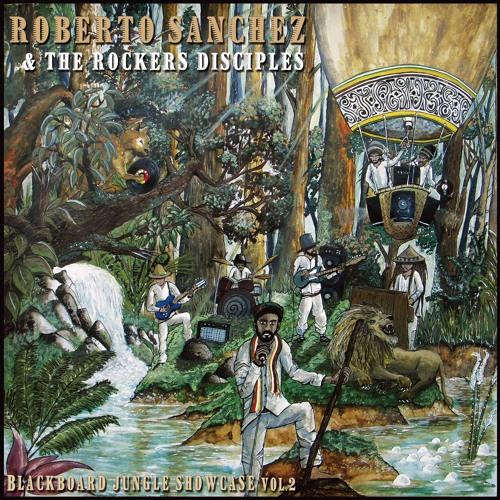 Roberto Sanchez & Rockers Disciples : Showcase vol.2