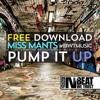 Miss Mants - Pump It Up (FREE DOWNLOAD!)