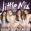 Little Mix - Shout Out To My Ex Cover