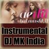 Ae Dil Hai Mushkil - Instrumental [DJ MK India - Bass Tuner]