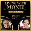 Living with Moxie - Discovering What Your Gifts and Talents
