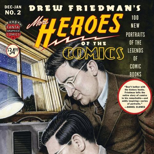 "Howard Stern on Drew Friedman's ""More Heroes of the Comics"""