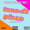 Venice X Damian Twilt - Inna Di Place
