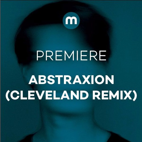 Premiere: Abstraxion 'Dystopia' (Cleveland Remix)