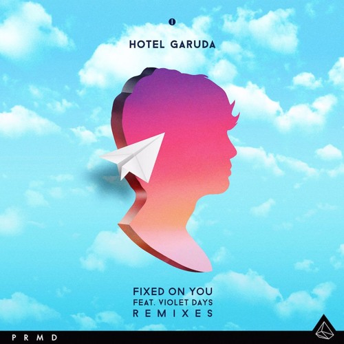 "Hotel Garuda ft. Violet Days ""Fixed On You"" (Taiki Nulight Remix)"