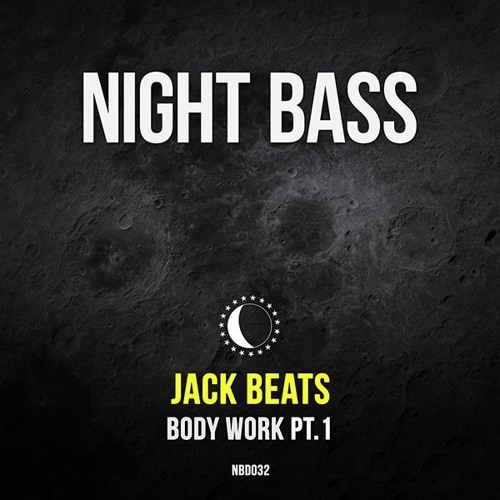Jack Beats - Body Work Pt. 1 (Out Now)