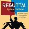 Jyotsna Hariharan's audio-original drama REBUTTAL