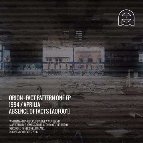 Orion - Aprilia (Original mix) - Fact Pattern One EP [Absence of Facts] - OUT NOW