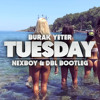 Tuesday (NEXBOY & DBL Bootleg)