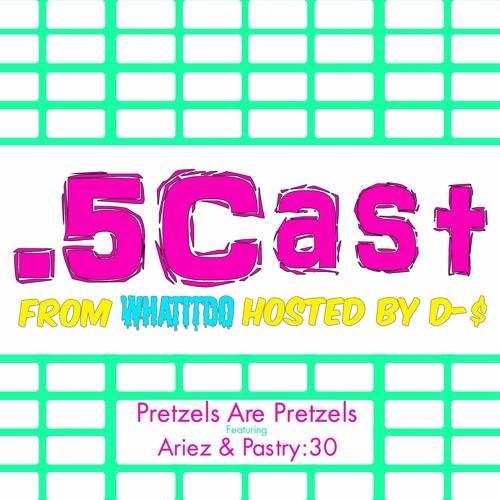 Halfcast: Pretzels Are Pretzels