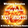 Whitney H Vs Jordan & Baker - Love Explode (DJ Erik.NL Cut 'n Paste Remix) (BUY = FREE DOWNLOAD)