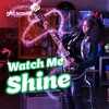 Watch Me Shine (Preview)