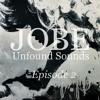 JOBE :: Unfound Sounds [Episode 2] mp3