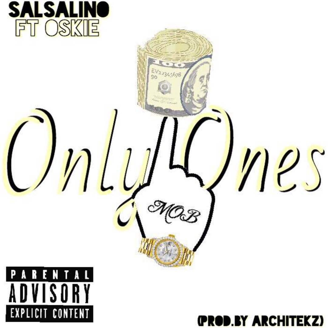 Salsalino ft. Oskie - Only Ones (Prod. Architekz) [Thizzler.com Exclusive]