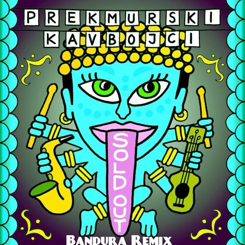 Prekmurski Kavbojci - Danas (Bandura Remix)