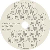 STRIZZI PODCAST 001 - TOM POOL - IBIZA 2016
