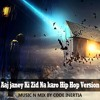 Aaj janey Ki Zid Na karo Hip Hop Version